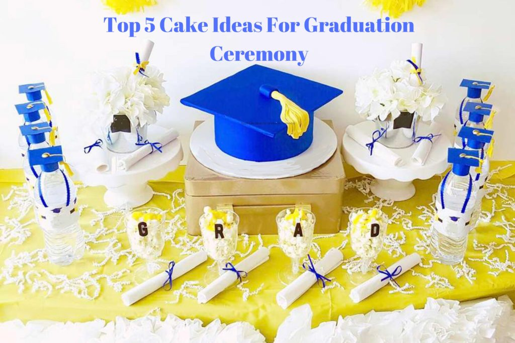 Top 5 Cake Ideas For Graduation Ceremony
